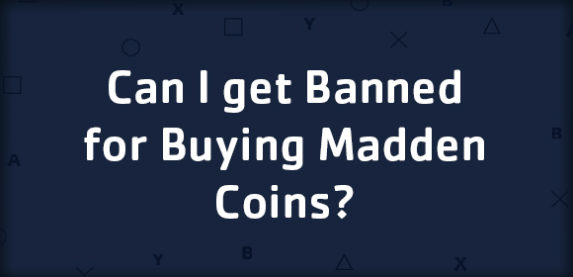 Can I get Banned for Buying Madden Coins?