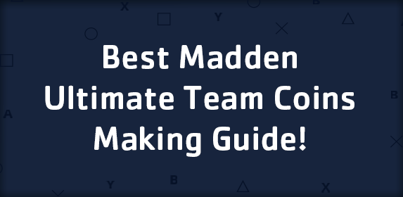 Best Madden Ultimate Team Coins Making Guide!