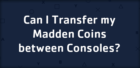 Can I Transfer my Madden Coins Between Consoles?
