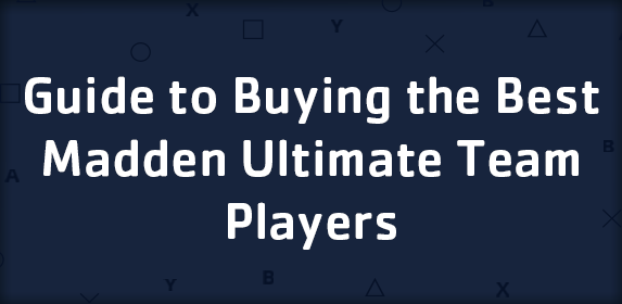 Guide to Buying the Best Madden Ultimate Team Players