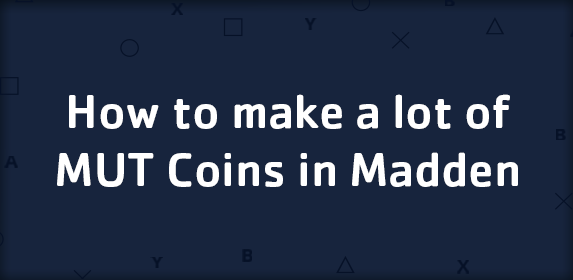 How to make a lot of MUT Coins in Madden