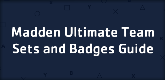 Madden Ultimate Team Sets and Badges Guide