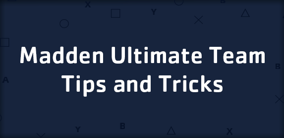 Madden Ultimate Team Tips and Tricks