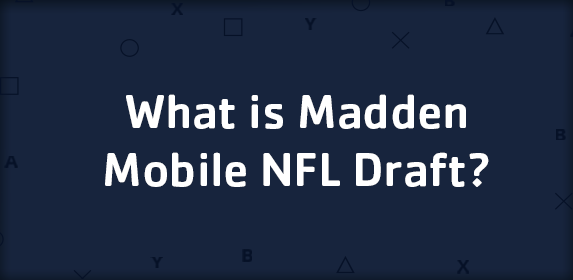 What is Madden Mobile NFL Draft?