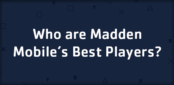 Who are Madden Mobile Best Players?
