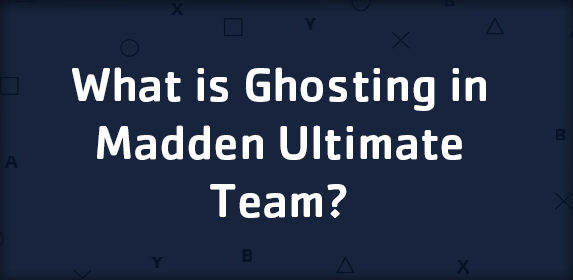 What is Ghosting in Madden Ultimate Team?