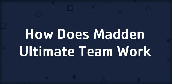 How does Madden Ultimate Team Work?