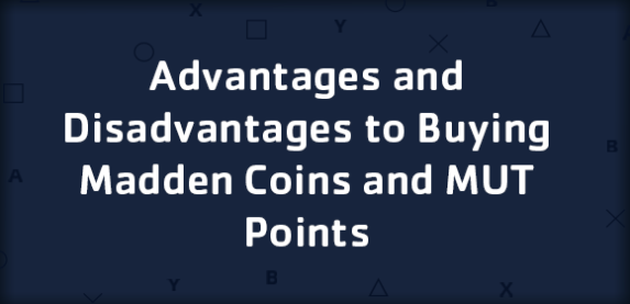 Advantages and Disadvantages to Buying Madden Coins and MUT Points