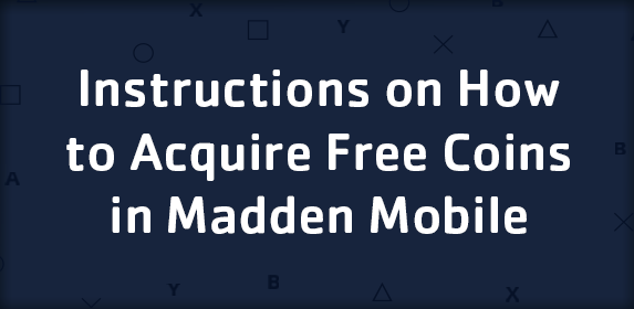 Instructions on How to Acquire Free Coins in Madden Mobile!