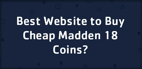 Best Website to Buy Cheap Madden 19 Coins?