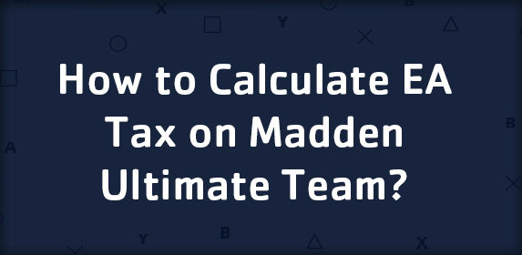 How to Calculate EA Tax on Madden Ultimate Team?