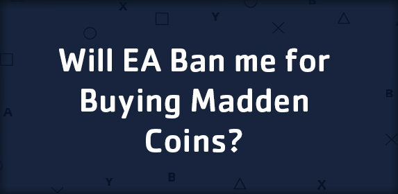Will EA Ban me for Buying Madden Coins?