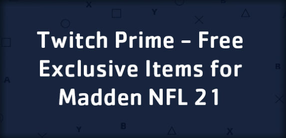 Twitch Prime - Free Exclusive Items for Madden NFL 21