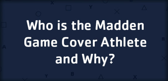 Who Is The Madden Game Cover Athlete and Why?